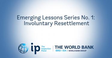 Embedded thumbnail for Emerging Lessons Series No.1 : Involuntary Resettlement - World Bank Inspection Panel