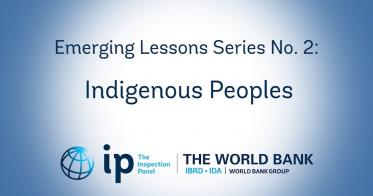 Embedded thumbnail for Emerging Lessons Series No.2 : Indigenous Peoples - World Bank Inspection Panel