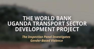 Embedded thumbnail for The World Bank Uganda Transport Sector Development Project: Inspection Panel Investigation on GBV